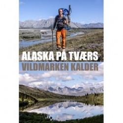 Books Alaska på tværs - Vildmarken kalder
