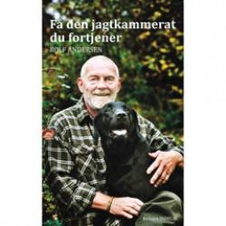 Rolf Andersen - Få den jagtkammerat du fortjener