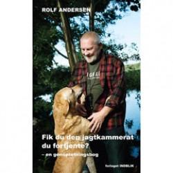 Rolf Andersen - Fik du den jagtkammerat du fortjente?